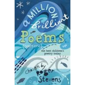 A Million Brilliant Poems: Collection of the Very Best Children's Poetry Today Pt. 1 - Bloomsbury Publishing 9781408123942