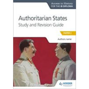 Access to History for the IB Diploma: Authoritarian States Study and Revision Guide: Paper 2 - Hodder Education 9781510432369