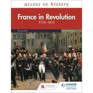 Access to History: France in Revolution 1774-1815 Sixth Edition - Hodder Education 9781510457843