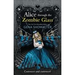 Alice Through the Zombie Glass - HarperCollins Publishers 9781848452534
