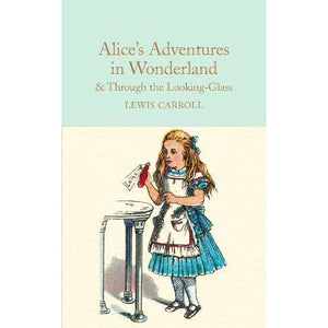 Alice's Adventures in Wonderland & Through the Looking-Glass: And What Alice Found There - Pan Macmillan 9781909621572
