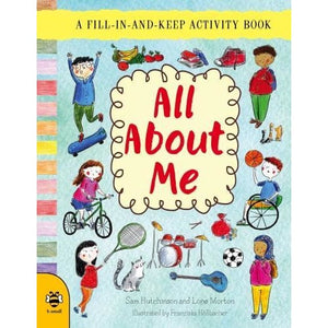 All About Me: A Fill-in-and-Keep Activity Book - b small publishing 9781911509158