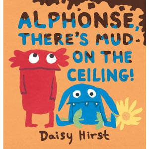 Alphonse There's Mud on the Ceiling! - Walker Books 9781406374759