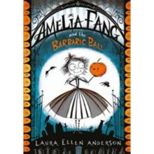 Amelia Fang and the Barbaric Ball - Egmont 9781405286725