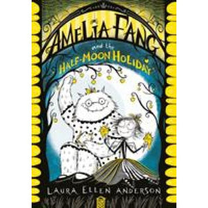Amelia Fang and the Half-Moon Holiday - Egmont 9781405292092