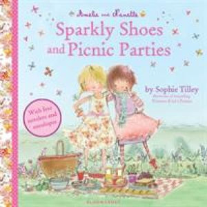 Amelie and Nanette: Sparkly Shoes Picnic Parties - Bloomsbury Publishing 9781408836637