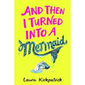 And Then I Turned Into a Mermaid - Egmont 9781405295031