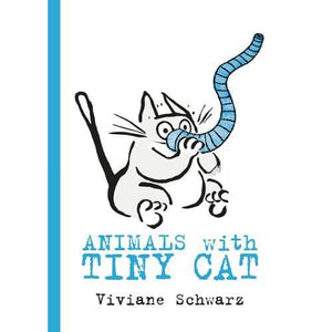 Animals with Tiny Cat - Walker Books 9781406371031