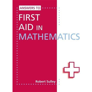 Answers to First Aid in Mathematics - Hodder Education 9781444121803