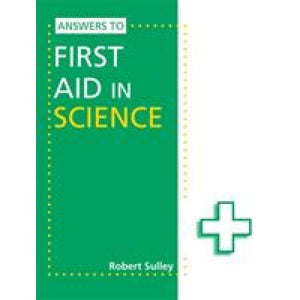 Answers to First Aid in Science - Hodder Education 9781444186451