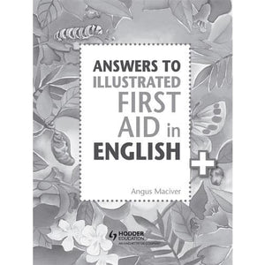 Answers to the Illustrated First Aid in English - Hodder Education 9781471875076