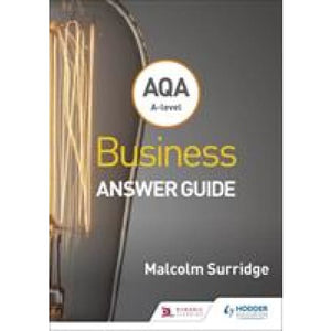 AQA A-level Business Answer Guide (Surridge and Gillespie) - Hodder Education 9781510453357