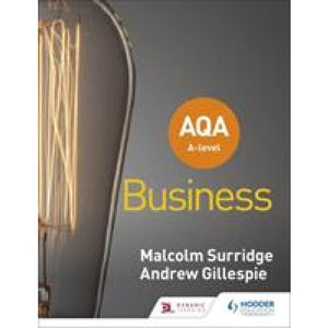 AQA A-level Business (Surridge and Gillespie) - Hodder Education 9781510453340