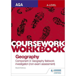 AQA A-level Geography Coursework Workbook: Component 3: fieldwork investigation (non-exam assessment) - Hodder Education 9781510468771