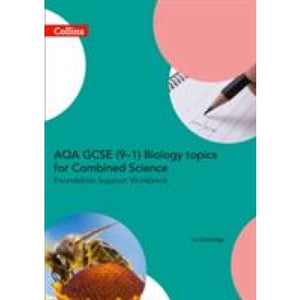 AQA GCSE 9-1 Biology for Combined Science Foundation Support Workbook - HarperCollins Publishers 9780008189549