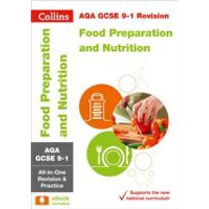 AQA GCSE 9-1 Food Preparation and Nutrition All-in-One Revision Practice - HarperCollins Publishers 9780008166342