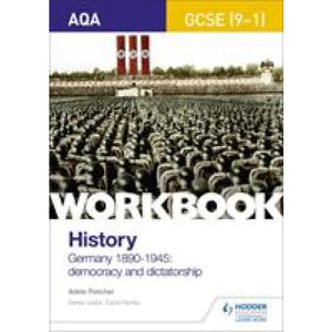 AQA GCSE (9-1) History Workbook: Germany 1890-1945: Democracy and Dictatorship - Hodder Education 9781510418967