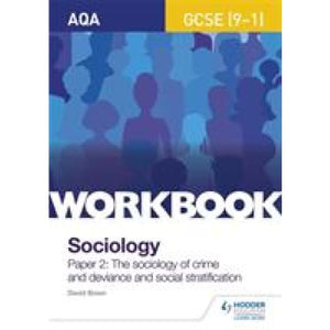 AQA GCSE (9-1) Sociology Workbook Paper 2: The sociology of crime and deviance social stratification - Hodder Education 9781510435193