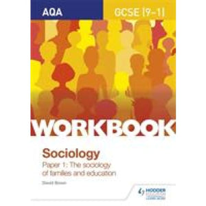 AQA GCSE (9-1) Sociology Workbook Paper 1: The sociology of families and education - Hodder Education 9781510435186