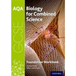 AQA GCSE Biology for Combined Science (Trilogy) Workbook: Foundation - Oxford University Press 9780198359340