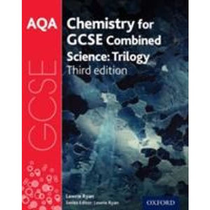 AQA GCSE Chemistry for Combined Science (Trilogy) Student Book - Oxford University Press 9780198359272