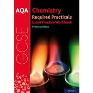 AQA GCSE Chemistry Required Practicals Exam Practice Workbook - Oxford University Press 9780198444916