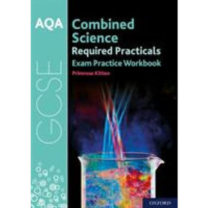 AQA GCSE Combined Science Required Practicals Exam Practice Workbook - Oxford University Press 9780198444923