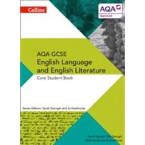 AQA GCSE ENGLISH LANGUAGE AND LITERATURE: CORE STUDENT BOOK - HarperCollins Publishers 9780007596799