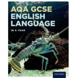 AQA GCSE English Language in a Year Student Book - Oxford University Press 9780198414070