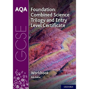 AQA GCSE Foundation: Combined Science Trilogy and Entry Level Certificate Workbook - Oxford University Press 9780198444985