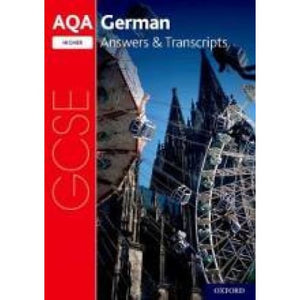 AQA GCSE German: Key Stage Four: German Higher Answers & Transcripts - Oxford University Press 9780198445951