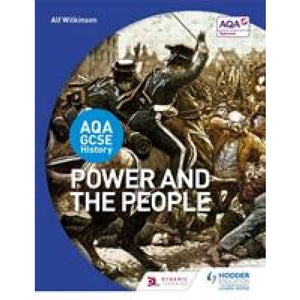 AQA GCSE History: Power and the People - Hodder Education 9781471861512