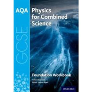 AQA GCSE Physics for Combined Science (Trilogy) Workbook: Foundation - Oxford University Press 9780198359364
