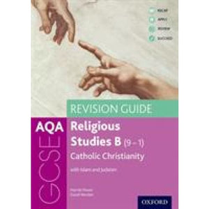 AQA GCSE Religious Studies B: Catholic Christianity with Islam and Judaism Revision Guide - Oxford University Press 9780198422877