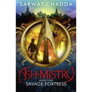 Ash Mistry and the Savage Fortress - HarperCollins Publishers 9780007447329