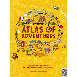 Atlas of Adventures: A collection natural wonders exciting experiences and fun festivities from the four corners globe. - Wide Eyed Editions