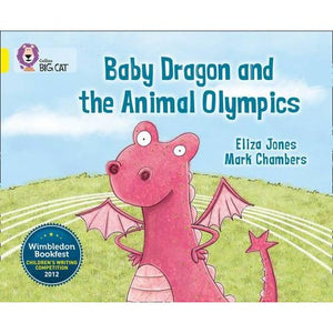 Baby Dragon and the Animal Olympics: Band 03/Yellow - HarperCollins Publishers 9780007494255