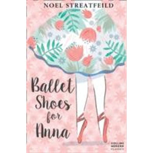 Ballet Shoes for Anna - HarperCollins Publishers 9780007364084