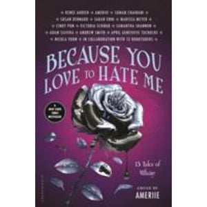 Because You Love to Hate Me : New York Times Bestseller - Bloomsbury Publishing