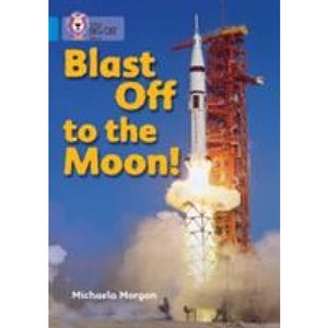 Blast Off to the Moon: Band 04/Blue - HarperCollins Publishers 9780007329250