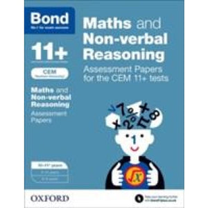 Bond 11+ Maths and Non-verbal Reasoning Assessment Papers for the CEM tests: 10-11+ years - Oxford University Press 9780192742872