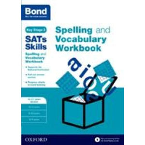 Bond SATs Skills Spelling and Vocabulary Stretch Workbook: 10-11+ years - Oxford University Press 9780192746559