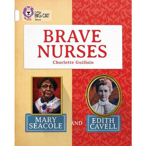 Brave Nurses: Mary Seacole and Edith Cavell: Band 10/White - HarperCollins Publishers 9780007591244