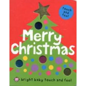 Bright Baby Touch and Feel Merry Christmas - Priddy Books 9781843328995