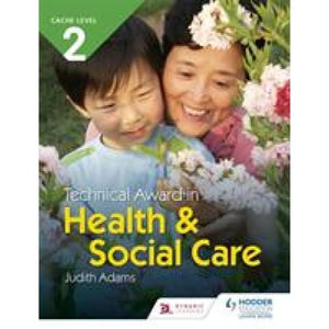 CACHE Level 2 Technical Award in Health and Social Care - Hodder Education 9781510462151