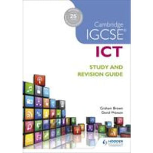Cambridge IGCSE ICT Study and Revision Guide - Hodder Education 9781471890338
