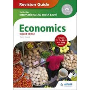 Cambridge International AS/A Level Economics Revision Guide second edition - Hodder Education 9781471847738
