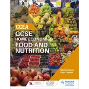 CCEA GCSE Home Economics: Food and Nutrition - Hodder Education 9781471894848