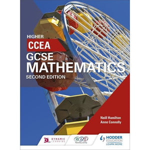 CCEA GCSE Mathematics Higher for 2nd Edition - Hodder Education 9781471889844