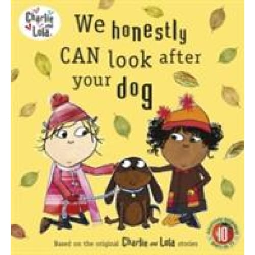 Charlie And Lola We Honestly Can Look After Your Dog Brightminds Educational Toys For Kids Gifts Games Kids Books